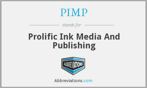 PIMP - Prolific Ink Media And Publishing