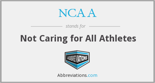 NCAA - Not Caring for All Athletes