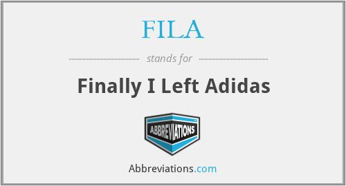 FILA - Finally I Left Adidas