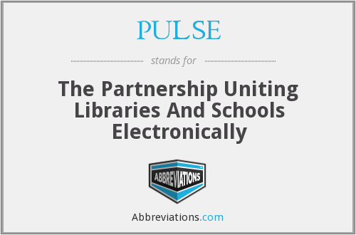PULSE - The Partnership Uniting Libraries And Schools Electronically