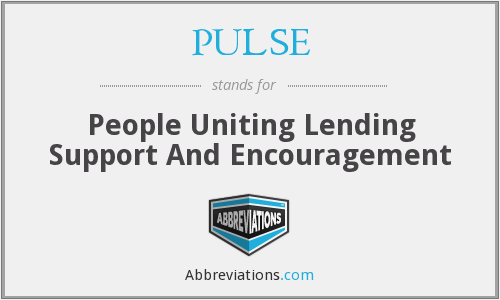 PULSE - People Uniting Lending Support And Encouragement