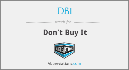 DBI - Don't Buy It