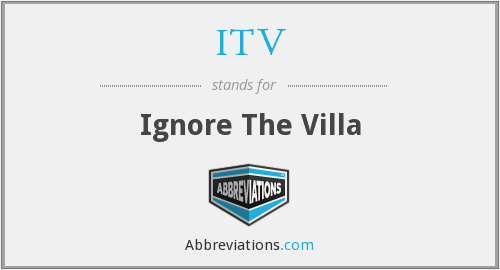 ITV - Ignore The Villa