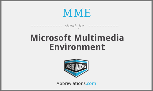 MME - Microsoft Multimedia Environment