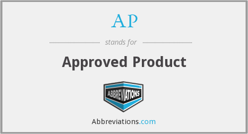 AP - Approved Product