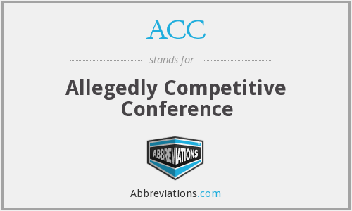 ACC - Allegedly Competitive Conference