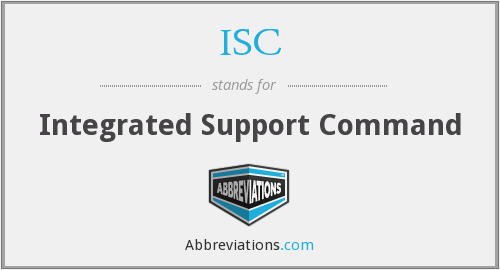ISC - Integrated Support Command