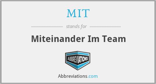 MIT - Miteinander Im Team