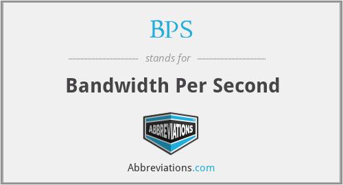 BPS - Bandwidth Per Second