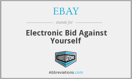 EBAY - Electronic Bid Against Yourself