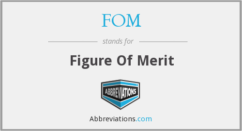 FOM - Figure Of Merit