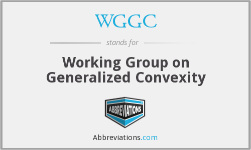 WGGC - Working Group on Generalized Convexity