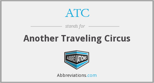 ATC - Another Traveling Circus