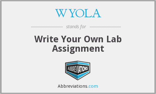 WYOLA - Write Your Own Lab Assignment