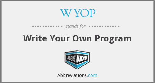 WYOP - Write Your Own Program