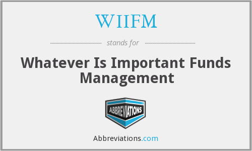 WIIFM - Whatever Is Important Funds Management