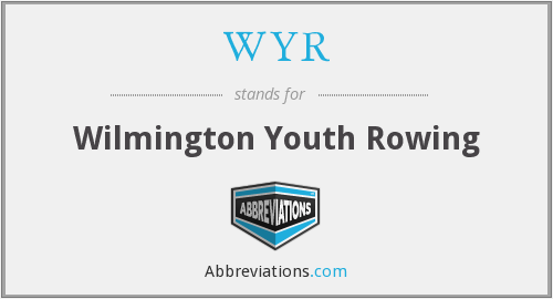 WYR - Wilmington Youth Rowing