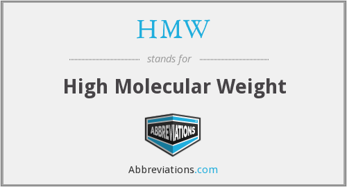 HMW - High Molecular Weight