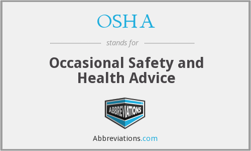 OSHA - Occasional Safety and Health Advice