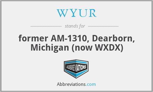 WYUR - former AM-1310, Dearborn, Michigan (now WXDX)