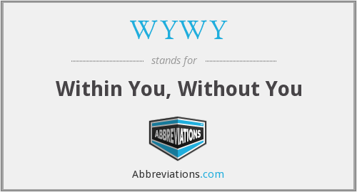 WYWY - Within You, Without You