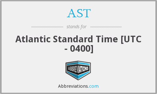 AST - Atlantic Standard Time [UTC - 0400]