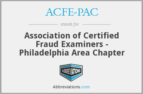 ACFE-PAC - Association of Certified Fraud Examiners - Philadelphia Area Chapter