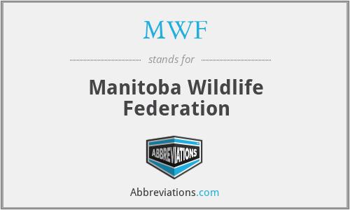 MWF - Manitoba Wildlife Federation