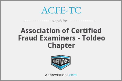 ACFE-TC - Association of Certified Fraud Examiners - Toldeo Chapter