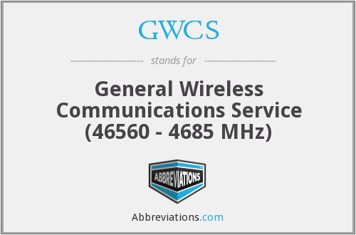 GWCS - General Wireless Communications Service (46560 - 4685 MHz)