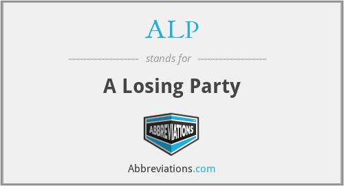 ALP - A Losing Party