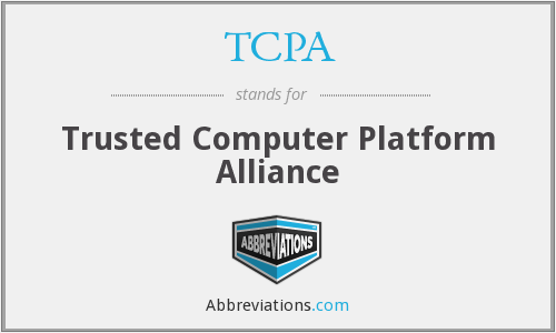 TCPA - Trusted Computer Platform Alliance