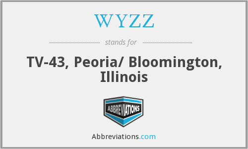 WYZZ - TV-43, Peoria/ Bloomington, Illinois