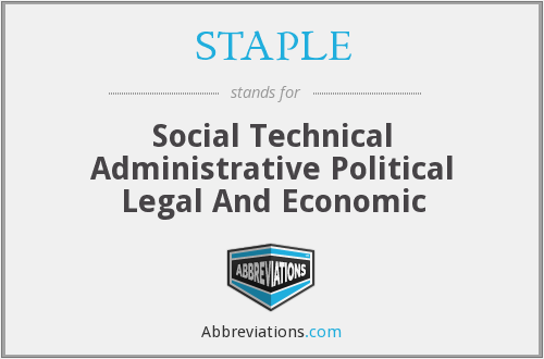 STAPLE - Social Technical Administrative Political Legal And Economic