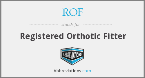 ROF - Registered Orthotic Fitter