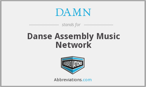 DAMN - Danse Assembly Music Network