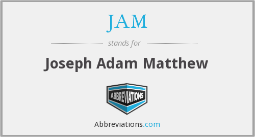 JAM - Joseph Adam Matthew