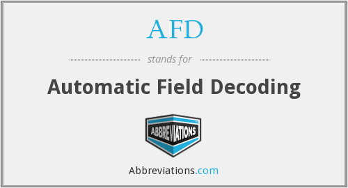 AFD - Automatic Field Decoding