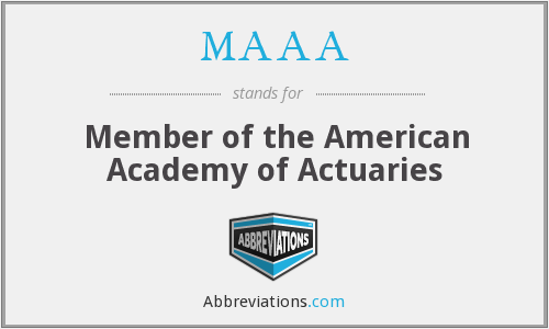 MAAA - Member of the American Academy of Actuaries