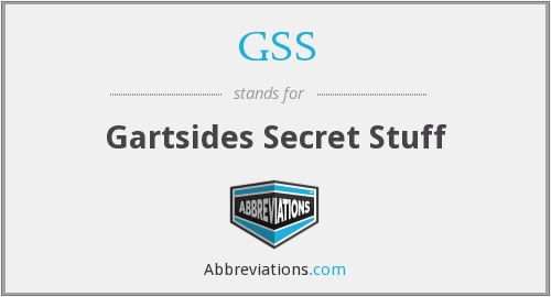 GSS - Gartsides Secret Stuff