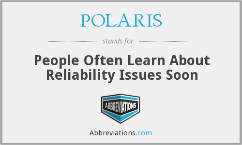POLARIS - People Often Learn About Reliability Issues Soon