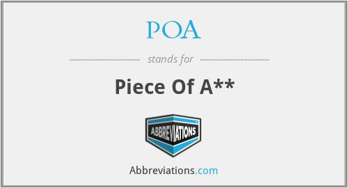 POA - Piece Of A**