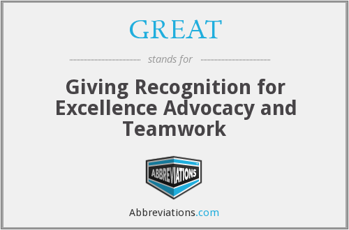 GREAT - Giving Recognition for Excellence Advocacy and Teamwork