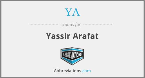 YA - Yassir Arafat