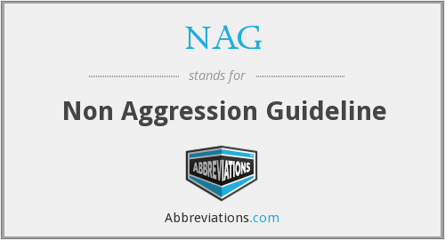 NAG - Non Aggression Guideline