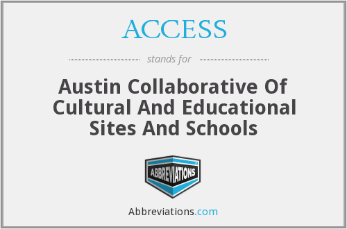 ACCESS - Austin Collaborative Of Cultural And Educational Sites And Schools