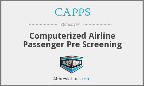 CAPPS - Computerized Airline Passenger Pre Screening