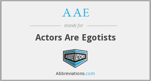 AAE - Actors Are Egotists