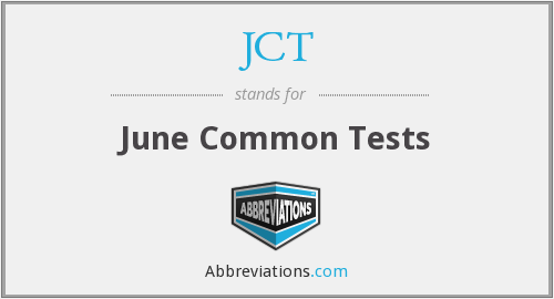 JCT - June Common Tests