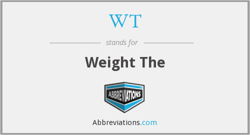 WT - Weight The